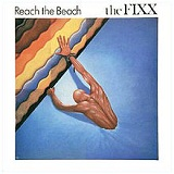 Reach The Beach Lyrics The Fixx