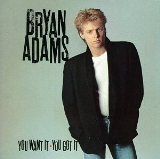 You Want It, You Got It Lyrics Adams Bryan