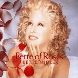 Bette Of Roses Lyrics Bette Midler