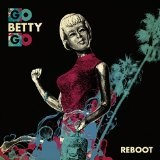 Reboot Lyrics Go Betty Go