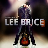 I Don't Dance Lyrics Lee Brice