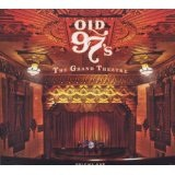 The Grande Theatre, Volume One Lyrics Old 97's