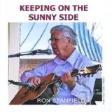 Keeping On the Sunnyside Lyrics Ron Stanfield