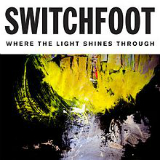 Where the Light Shines Through Lyrics Switchfoot