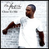 Close To Me Lyrics Tafari Mosi