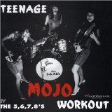 Teenage Mojo Workout Lyrics The 5.6.7.8.'s