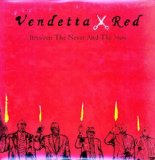 Between the Never and the Now Lyrics Vendetta Red