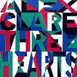 Three Hearts Lyrics Alex Clare