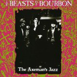 The Axeman's Jazz Lyrics Beasts Of Bourbon