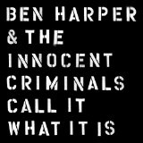 Call It What It Is Lyrics Ben Harper & The Innocent Criminals
