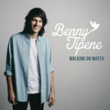 Walking On Water (Single) Lyrics Benny Tipene