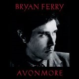 Avonmore  Lyrics Bryan Ferry
