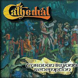 Caravan Beyond Redemption Lyrics Cathedral