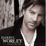 Sounds Like Life Lyrics Darryl Worley