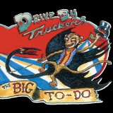 The Big To Do Lyrics Drive-By Truckers