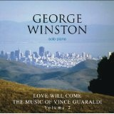 Love Will Come - The Music Of Vince Guaraldi, Volume 2 Lyrics George Winston