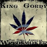 The Great American Weed Smoker Lyrics King Gordy