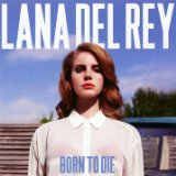 Born to Die, The Paradise Edition Lyrics Lana Del Rey