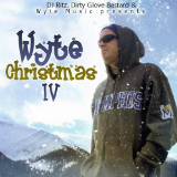 Wyte Christmas 4 (Mixtape) Lyrics Lil Wyte