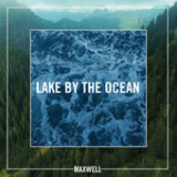 Lake by the Ocean (Single) Lyrics Maxwell