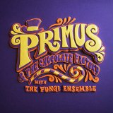 Primus & The Chocolate Factory with the Fungi Ensemble Lyrics Primus
