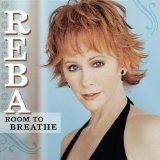 Roomto Breath Lyrics Reba McEntire