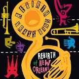 Rebirth Of New Orleans Lyrics Rebirth Brass Band