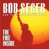 The Fire Inside Lyrics Seger Bob