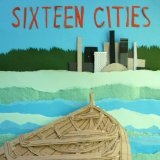 Sixteen Cities Lyrics Sixteen Cities