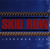 Subhuman Race Lyrics Skid Row