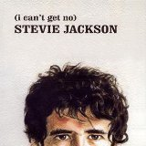 (I Can't Get No) Stevie Jackson Lyrics Stevie Jackson