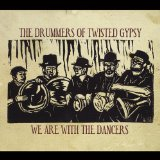 We Are With the Dancers Lyrics The Drummers of Twisted Gypsy