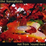 Not From 'Round Here Lyrics The Hannafords