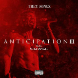Anticipation 3 (Mixtape) Lyrics Trey Songz