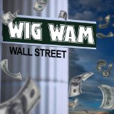 Wall Street Lyrics Wig Wam