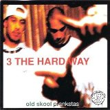 Old School Prankstas Lyrics 3 The Hard Way