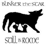 Still In Rome Lyrics Blinker the Star