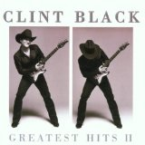 Greatest Hits II Lyrics Clint Black
