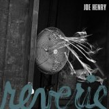 Reverie Lyrics Joe Henry