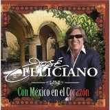 Con Mexico En El Corazon Lyrics Jose Feliciano
