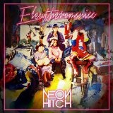 Eleutheromaniac Lyrics Neon Hitch
