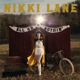All Or Nothin' Lyrics Nikki Lane