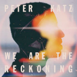 We Are the Reckoning Lyrics Peter Katz