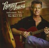Influence, Vol. 2: The Man I Am  Lyrics Randy Travis