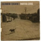 Thirteen Cities Lyrics Richmond Fontaine