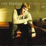 Someday (EP) Lyrics Rob Thomas