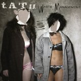 Waste Management Remixes Lyrics t.A.T.u