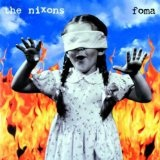 Foma Lyrics The Nixons