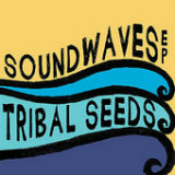 SoundWaves (EP) Lyrics Tribal Seeds