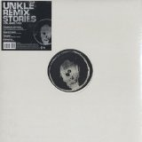 Remix Stories Vol. 1 Lyrics Unkle